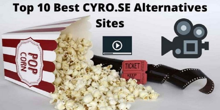 Top 10 Best CYRO.SE Alternatives Sites to Watch Movies in 2021